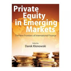 Private Equity in Emerging Markets. The New Frontiers of International Finance